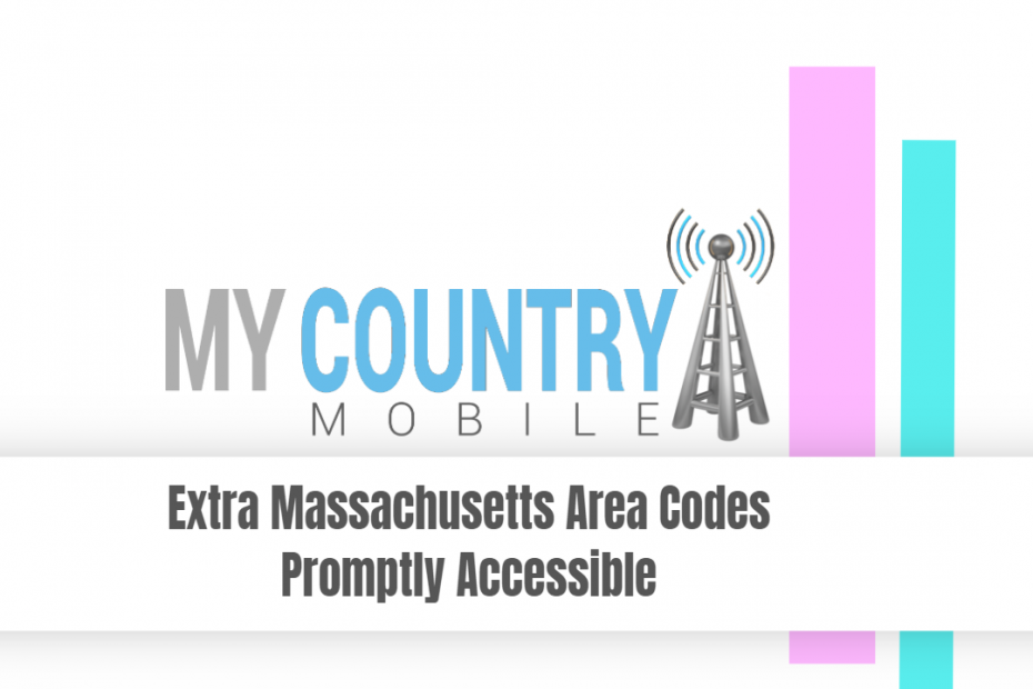 Extra Massachusetts Area Codes Promptly Accessible - My Country Mobile