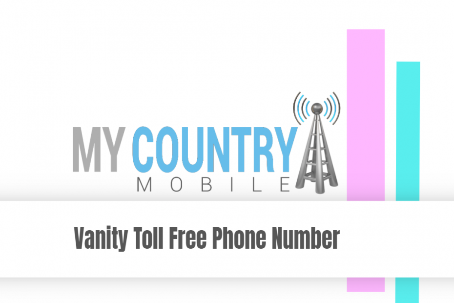 Vanity Toll Free Phone Number - My Country Mobile