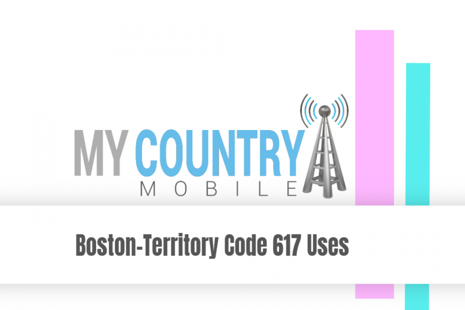 Boston-Territory Code 617 Uses - My Country Mobile