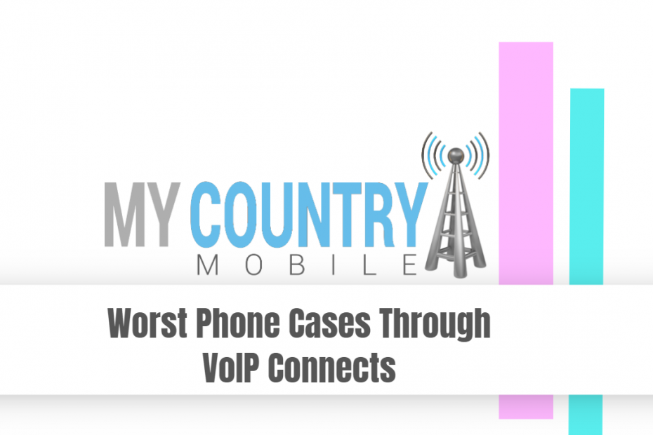 SEO title preview: Worst Phone Cases Through VoIP Connects - My Country Mobile