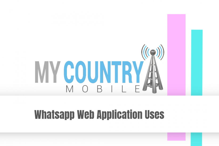Whatsapp Web Application Uses - My Country Mobile