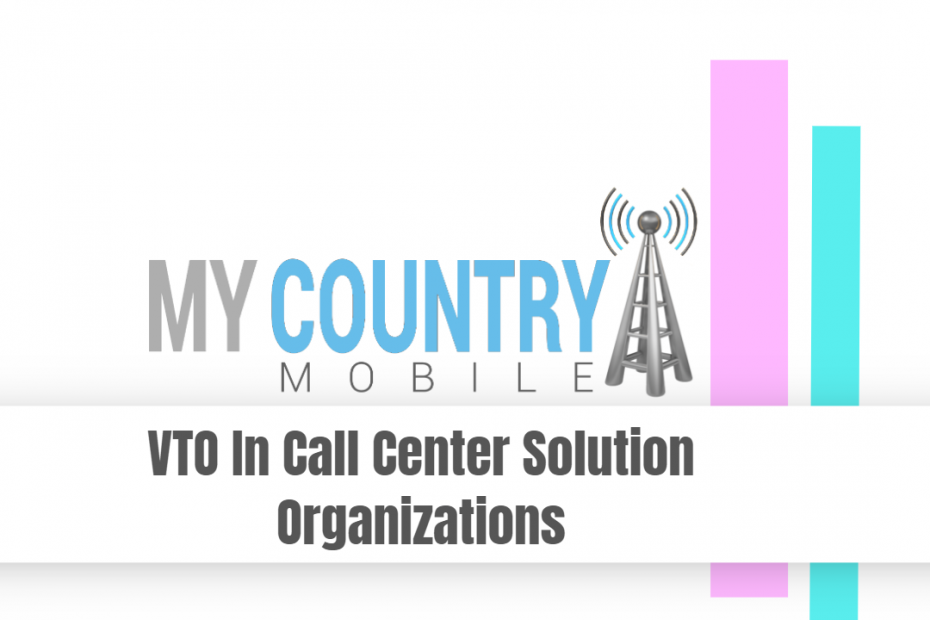 VTO In Call Center Solution Organizations - My Country Mobile