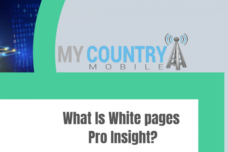 What Is White pages Pro Insight? - My Country Mobile