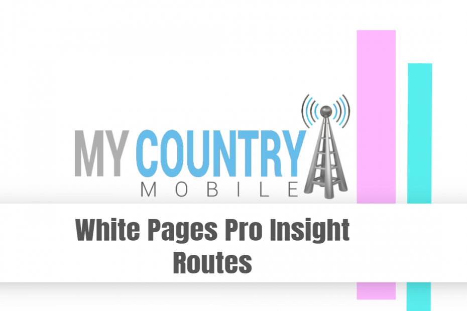 White Pages Pro Insight Routes - My Country Mobile
