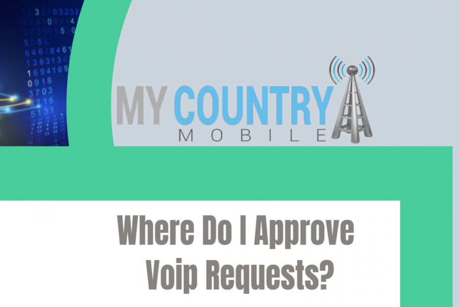 Where Do I Approve Voip Requests? - My Country Mobile