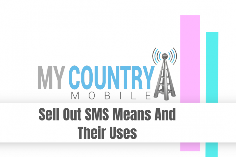 Sell Out SMS Means And Their Uses - My Country Mobile