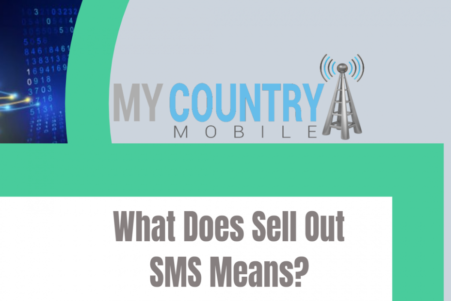 What Does Sell Out SMS Means? - My Country Mobile
