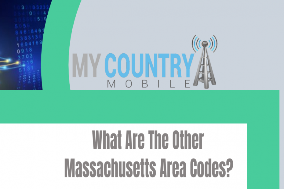 What Are The Other Massachusetts Area Codes? - My Country Mobile