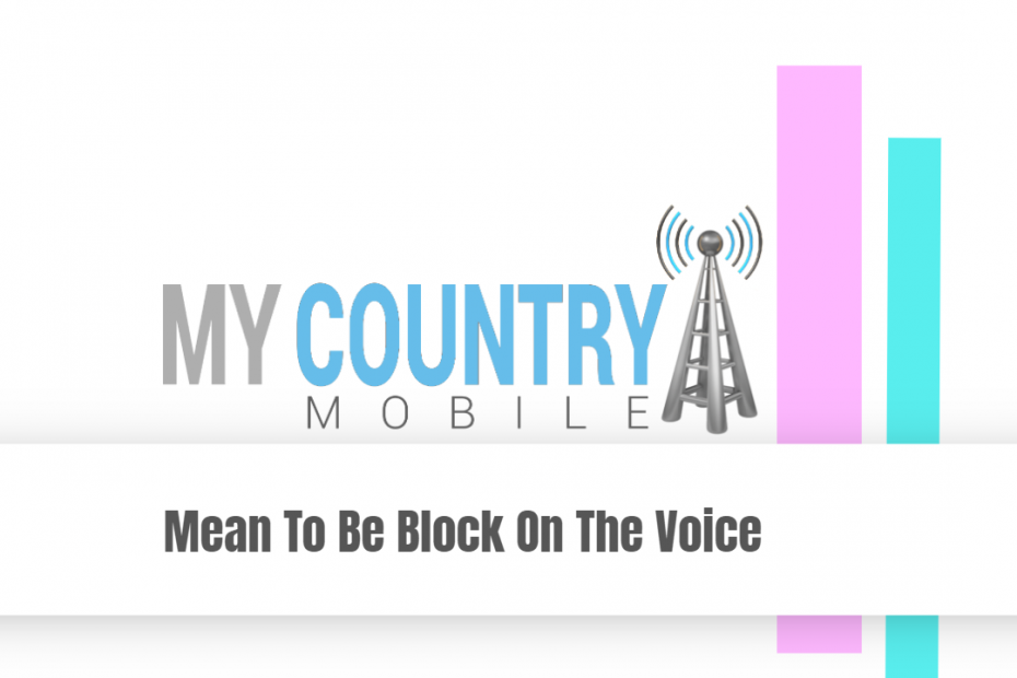 Mean To Be Block On The Voice - My Country Mobile